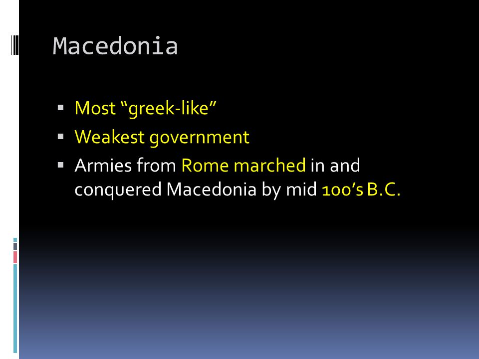Macedonia Most greek-like Weakest government