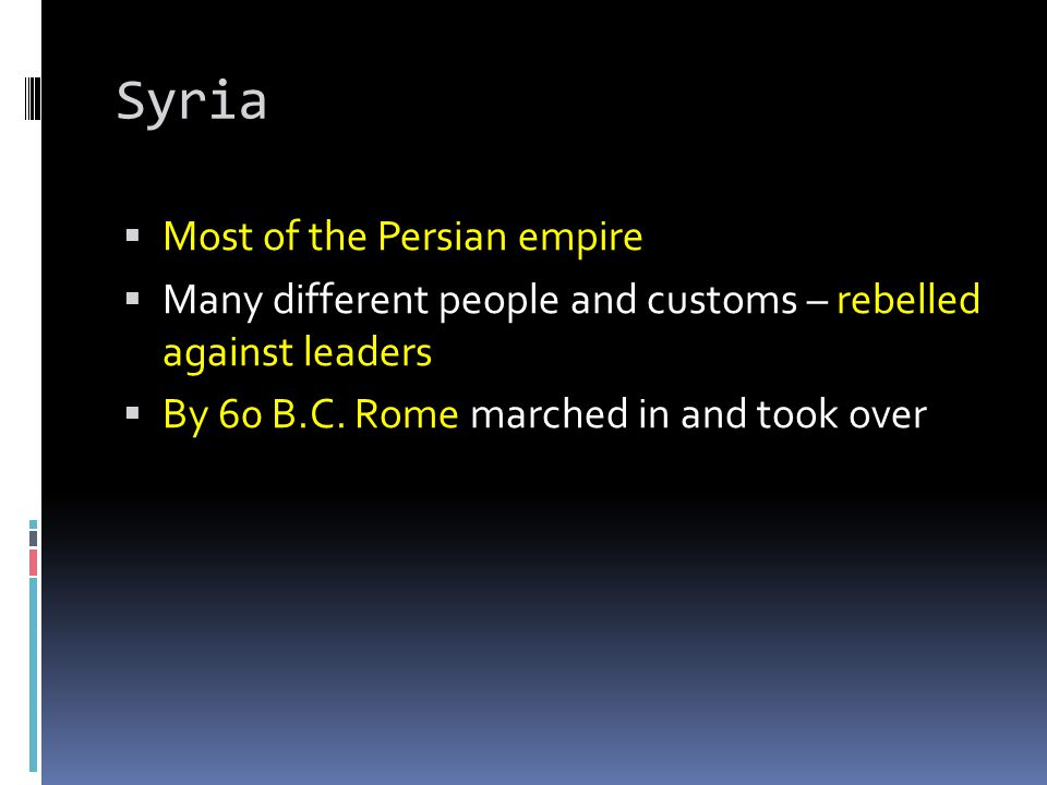 Syria Most of the Persian empire