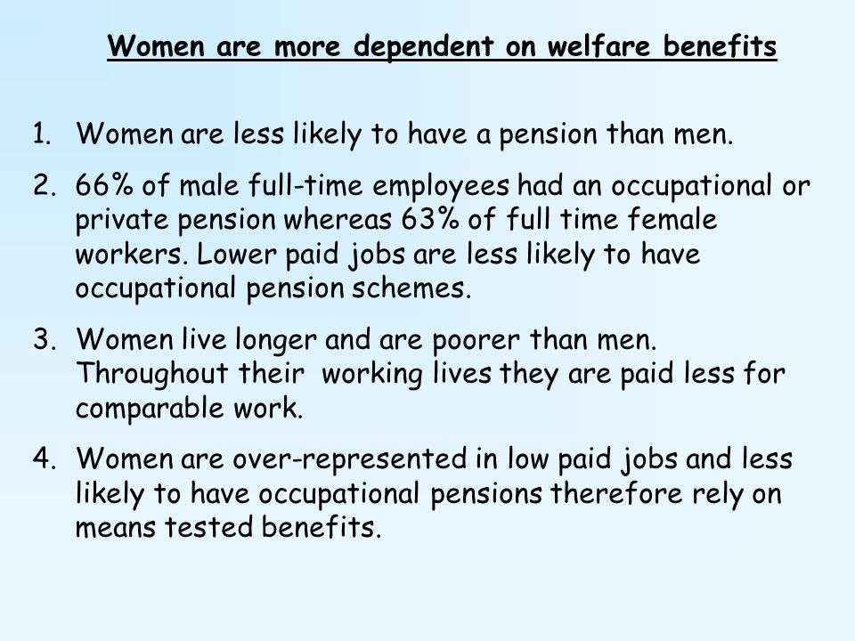 Women are more dependent on welfare benefits