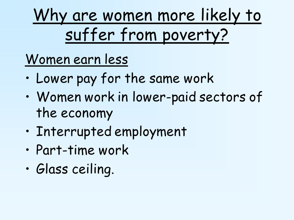 Why are women more likely to suffer from poverty