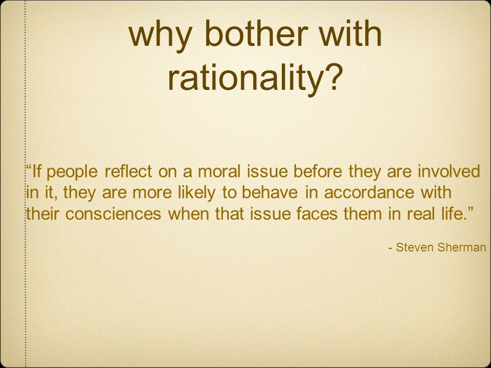 why bother with rationality
