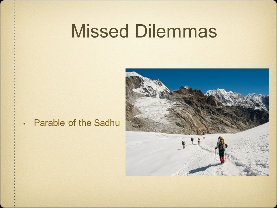Missed Dilemmas Parable of the Sadhu