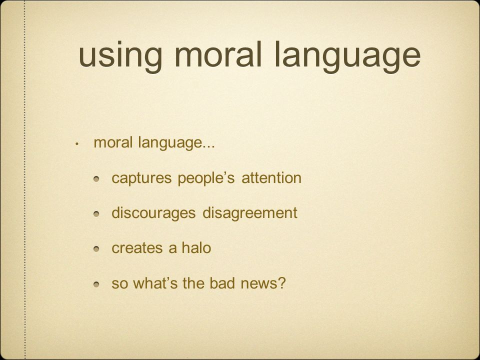 using moral language moral language... captures people's attention
