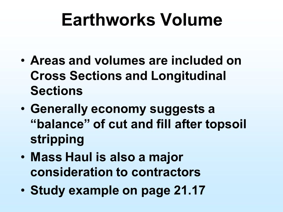 Earthworks Volume Areas and volumes are included on Cross Sections and Longitudinal Sections.