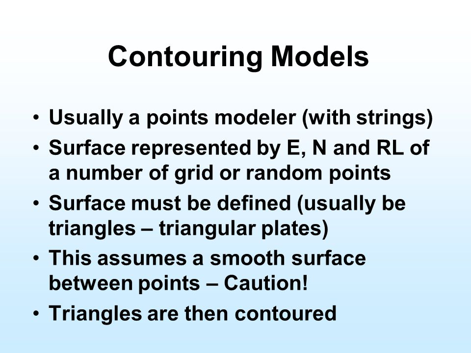 Contouring Models Usually a points modeler (with strings)