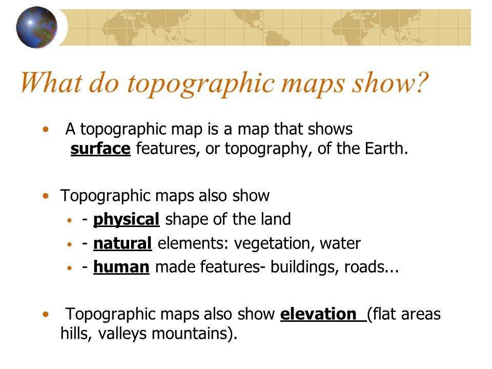 What Do Topographic Maps Show Part 2  Thematic and Topographical Maps   ppt video online download