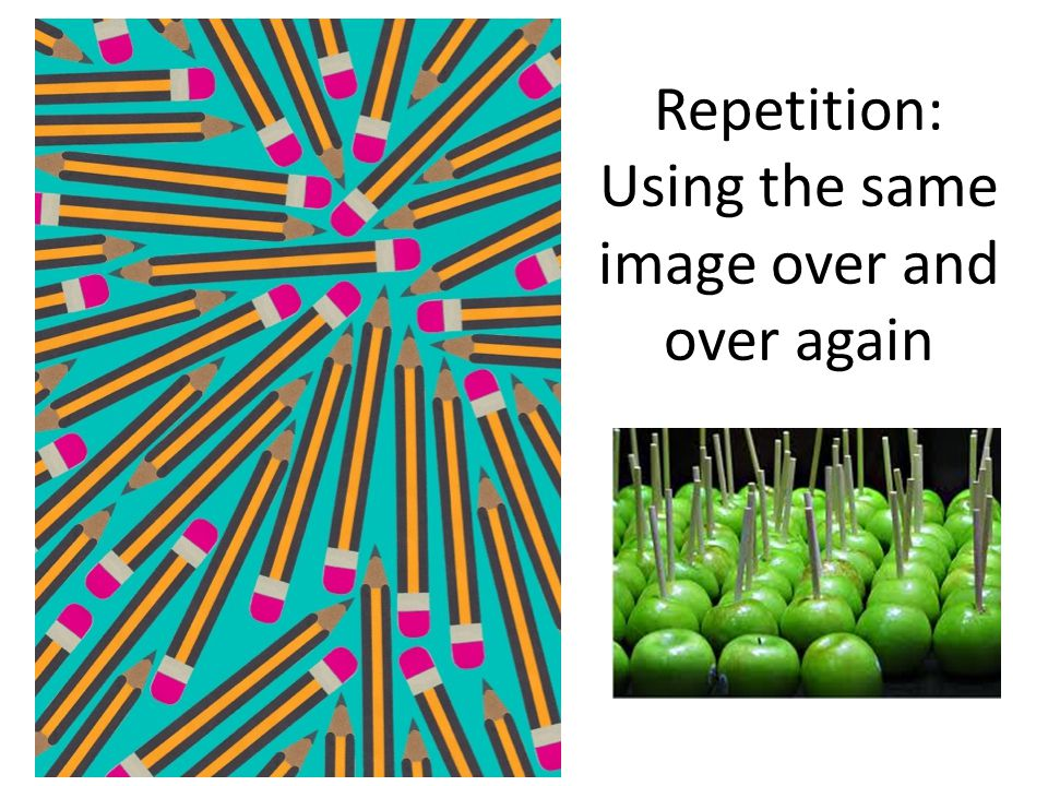 Repetition: Using the same image over and over again