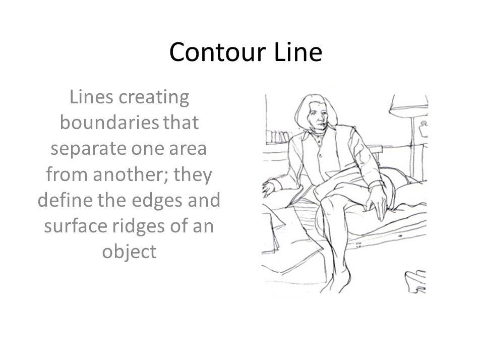 Contour Line Lines creating boundaries that separate one area from another; they define the edges and surface ridges of an object.