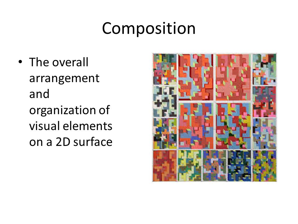 Composition The overall arrangement and organization of visual elements on a 2D surface