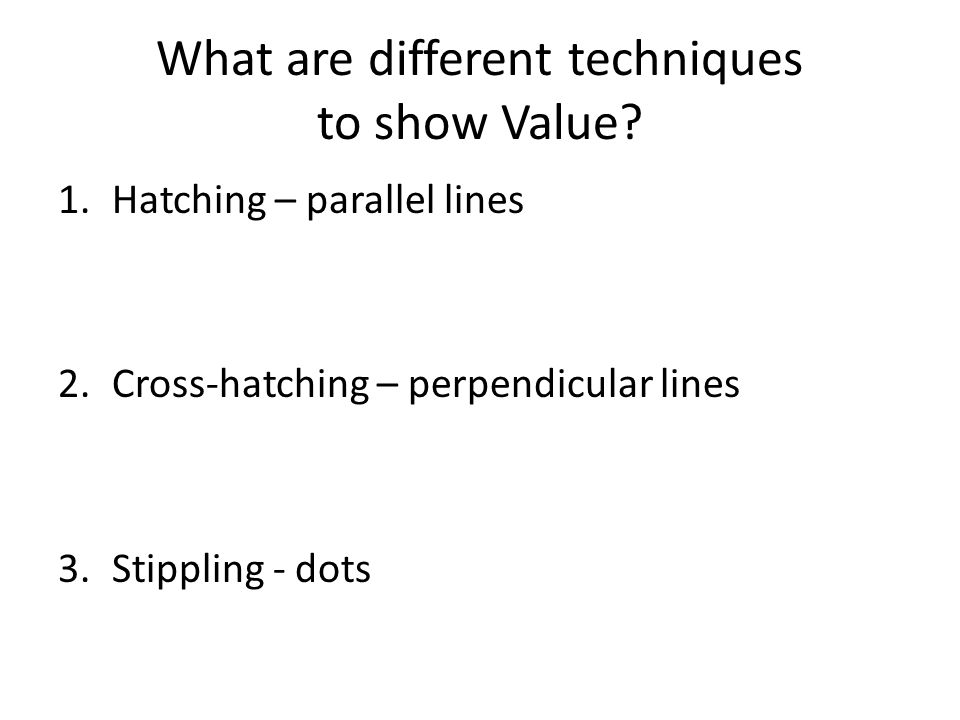 What are different techniques to show Value