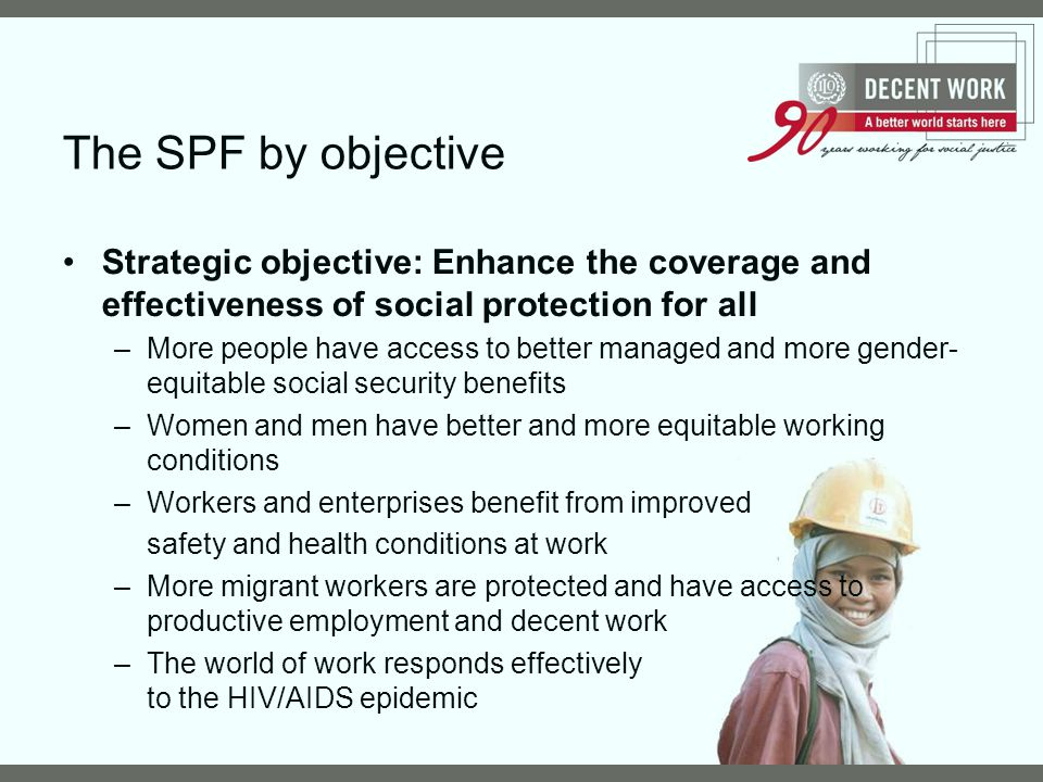 The SPF by objective Strategic objective: Enhance the coverage and effectiveness of social protection for all.