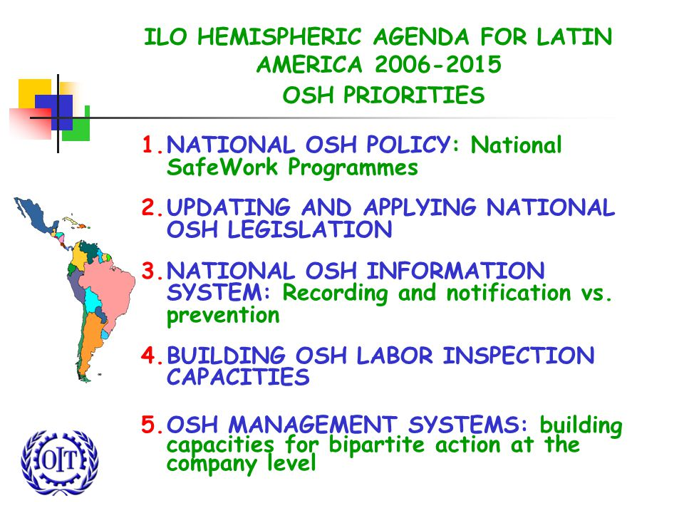 ILO HEMISPHERIC AGENDA FOR LATIN AMERICA OSH PRIORITIES