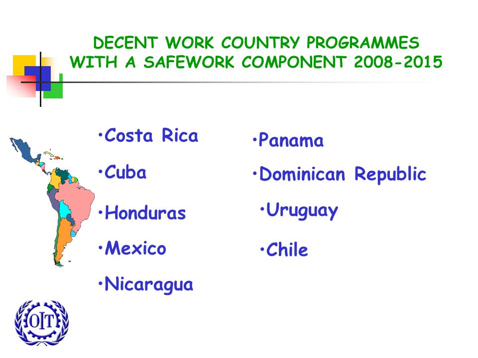 DECENT WORK COUNTRY PROGRAMMES WITH A SAFEWORK COMPONENT
