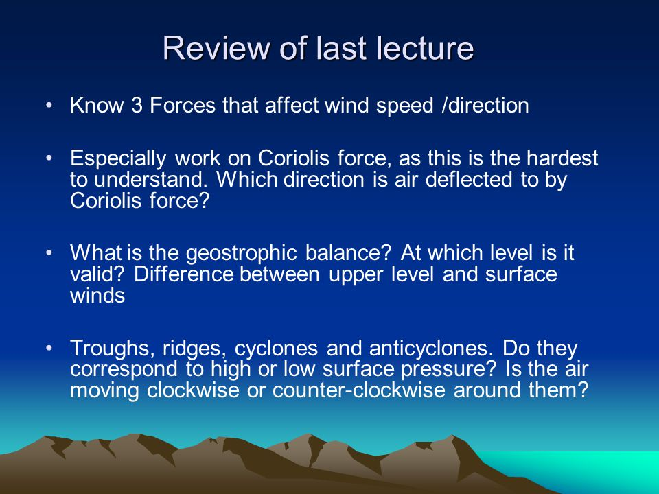 Review of last lecture Know 3 Forces that affect wind speed /direction