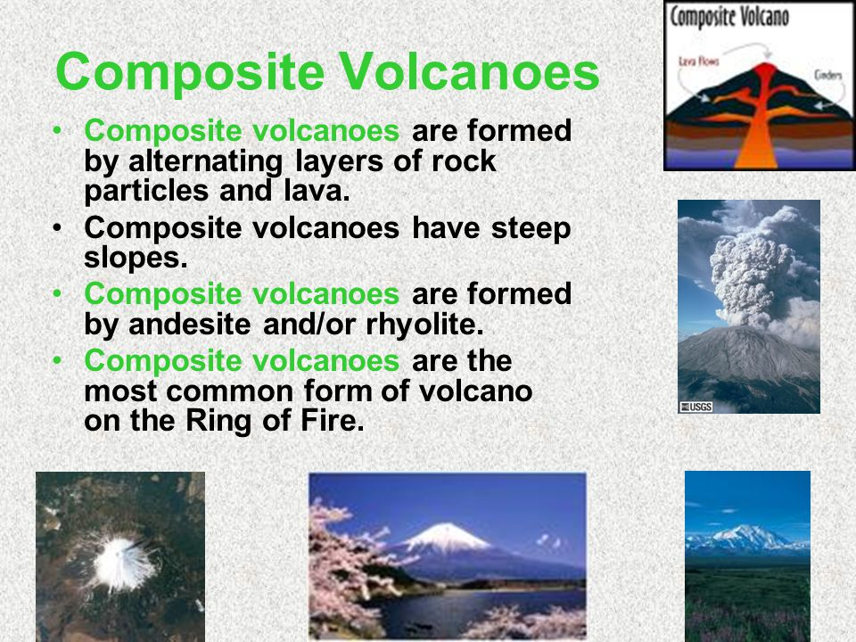 Composite Volcanoes Composite volcanoes are formed by alternating layers of rock particles and lava.