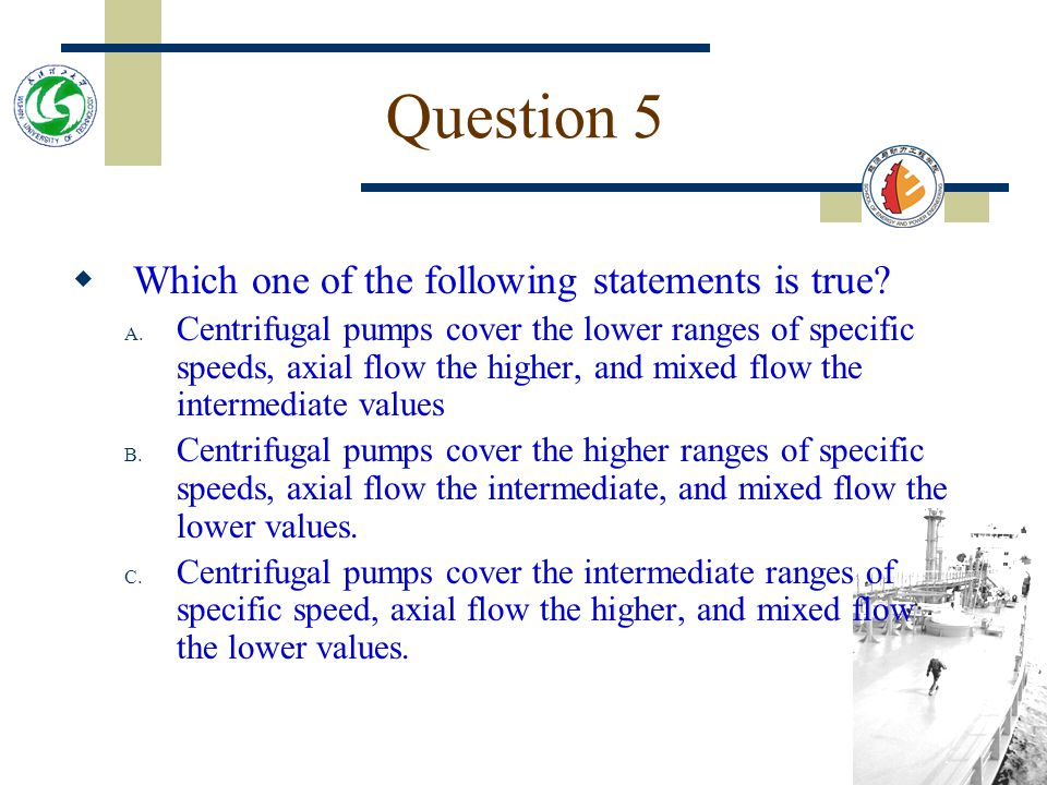 Question 5 Which one of the following statements is true