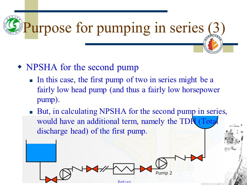Purpose for pumping in series (3)