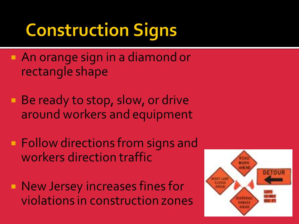 Construction Signs An orange sign in a diamond or rectangle shape