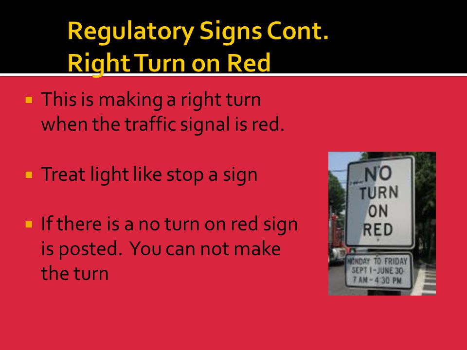 Regulatory Signs Cont. Right Turn on Red