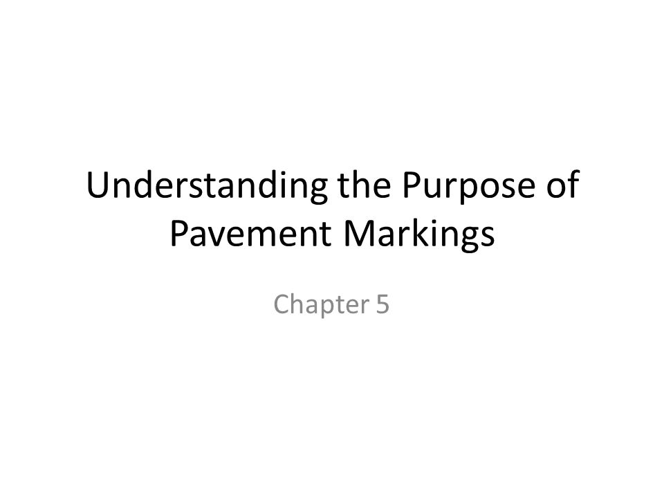 Understanding the Purpose of Pavement Markings
