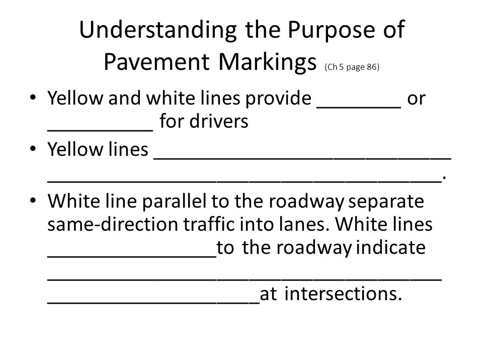 Understanding the Purpose of Pavement Markings (Ch 5 page 86)