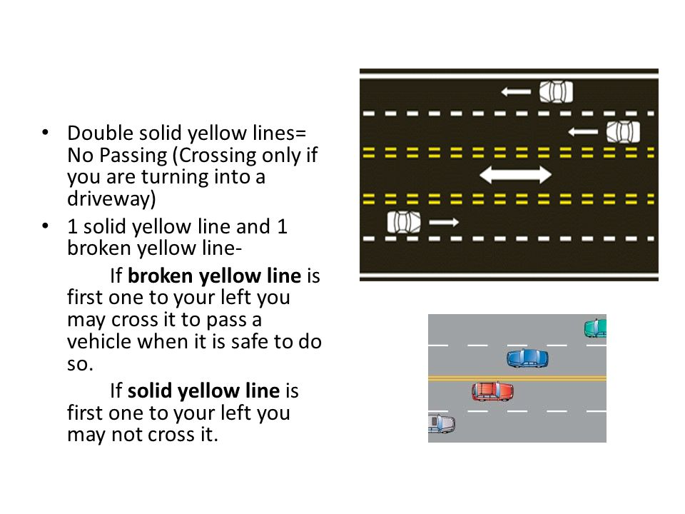 Double solid yellow lines= No Passing (Crossing only if you are turning into a driveway)