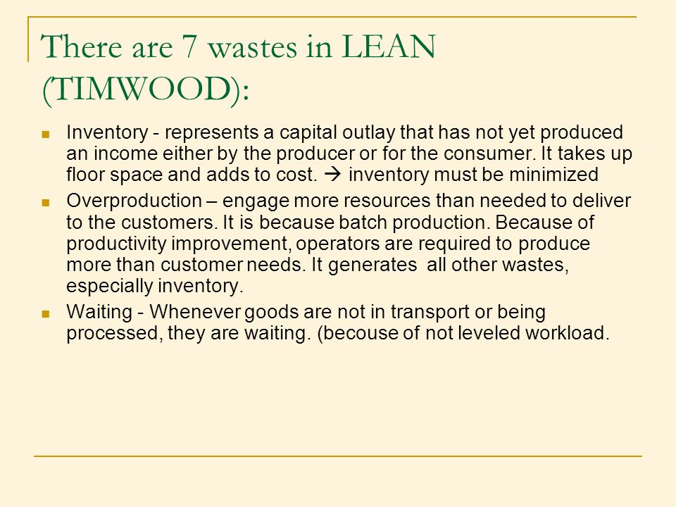 There are 7 wastes in LEAN (TIMWOOD):