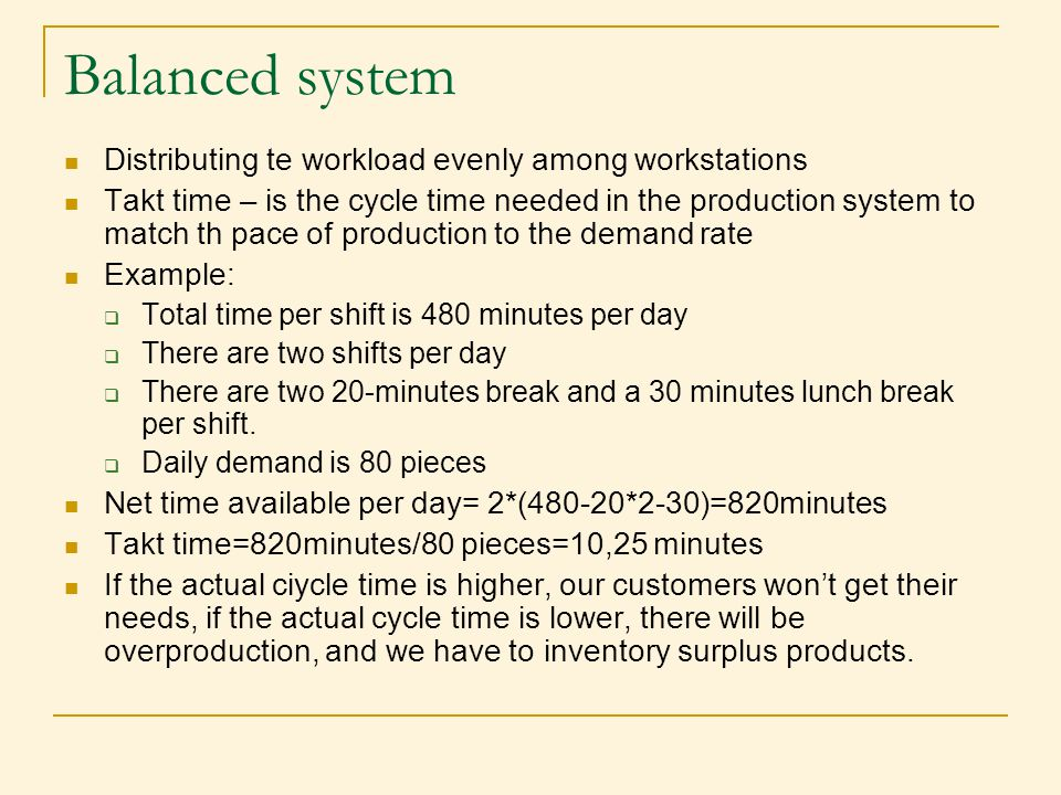 Balanced system Distributing te workload evenly among workstations