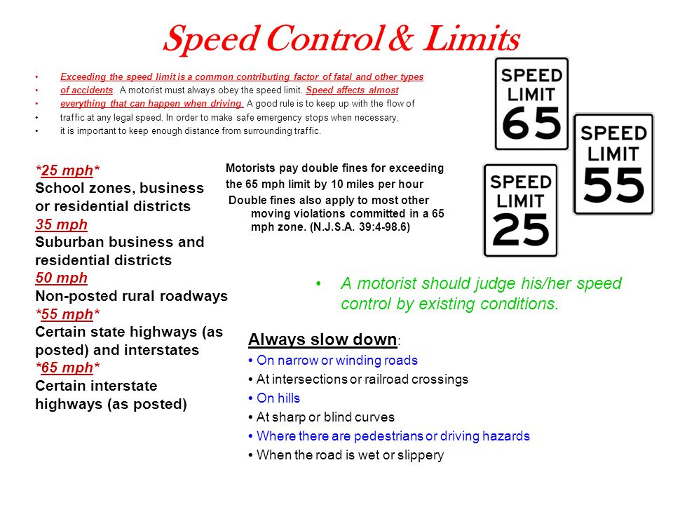 Speed Control & Limits Exceeding the speed limit is a common contributing factor of fatal and other types.