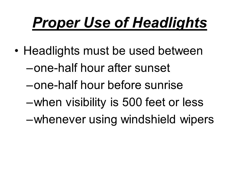 Proper Use of Headlights