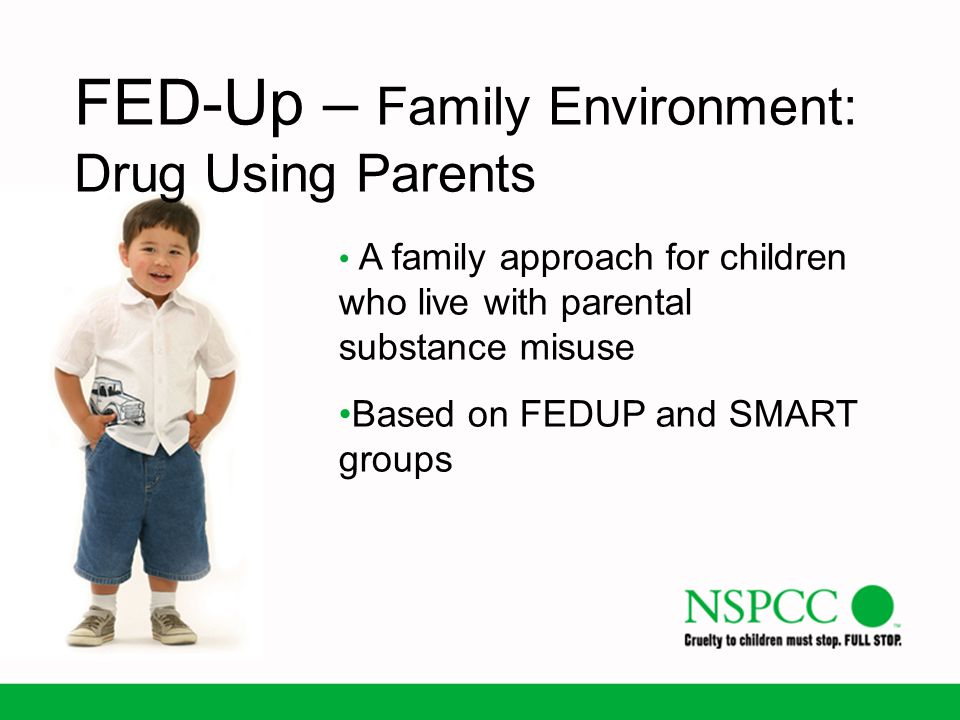 FED-Up – Family Environment: Drug Using Parents