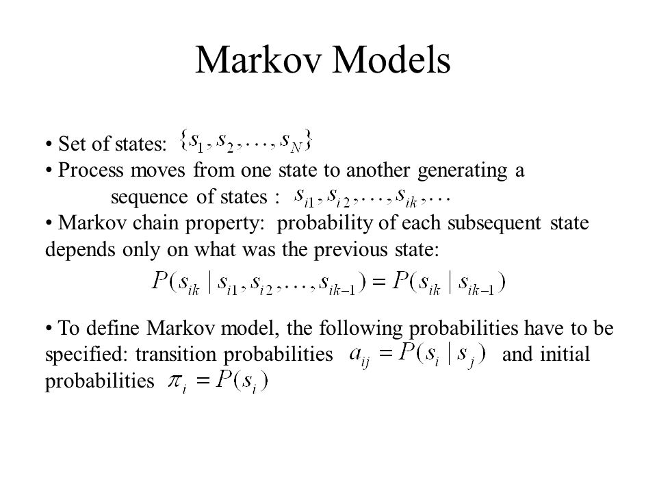 Markov Models Set of states: