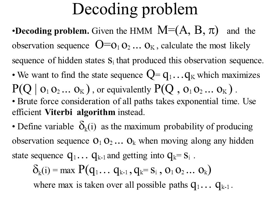 Decoding problem where max is taken over all possible paths q1… qk-1 .