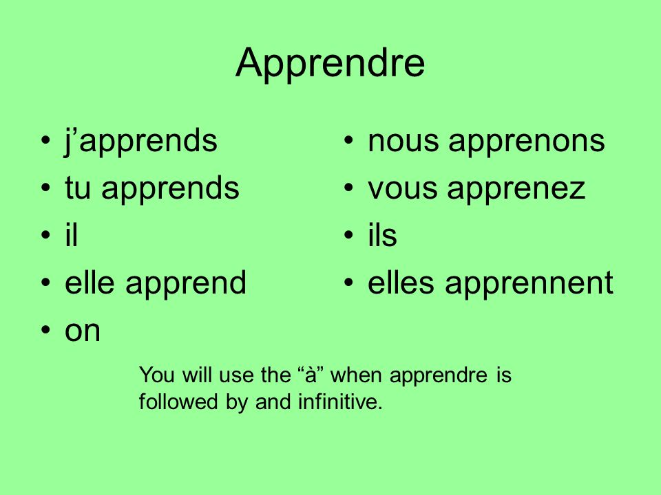 Apprendre j'apprends tu apprends il elle apprend on nous apprenons