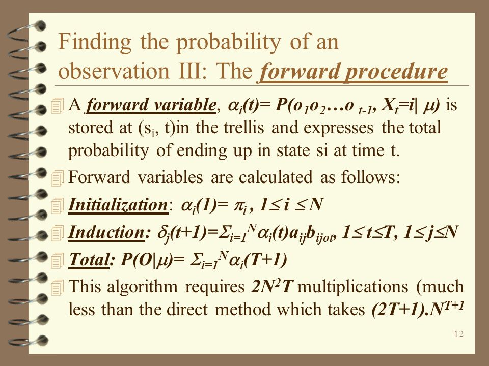 Finding the probability of an observation III: The forward procedure