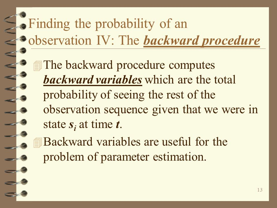 Finding the probability of an observation IV: The backward procedure