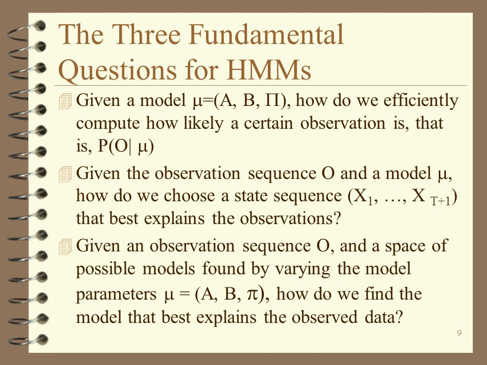 The Three Fundamental Questions for HMMs