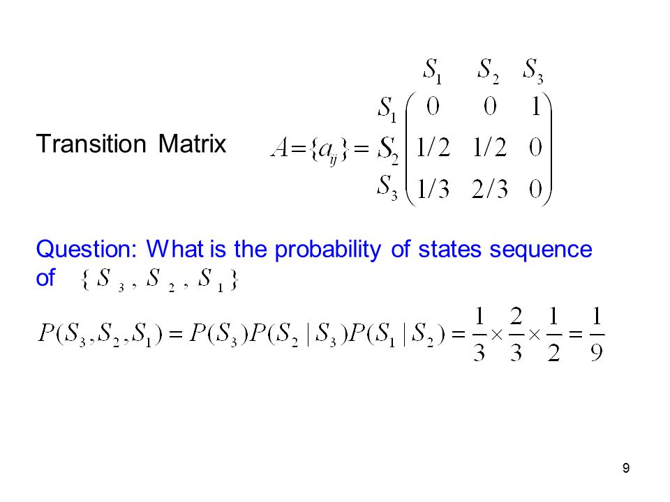 Transition Matrix Question: What is the probability of states sequence of