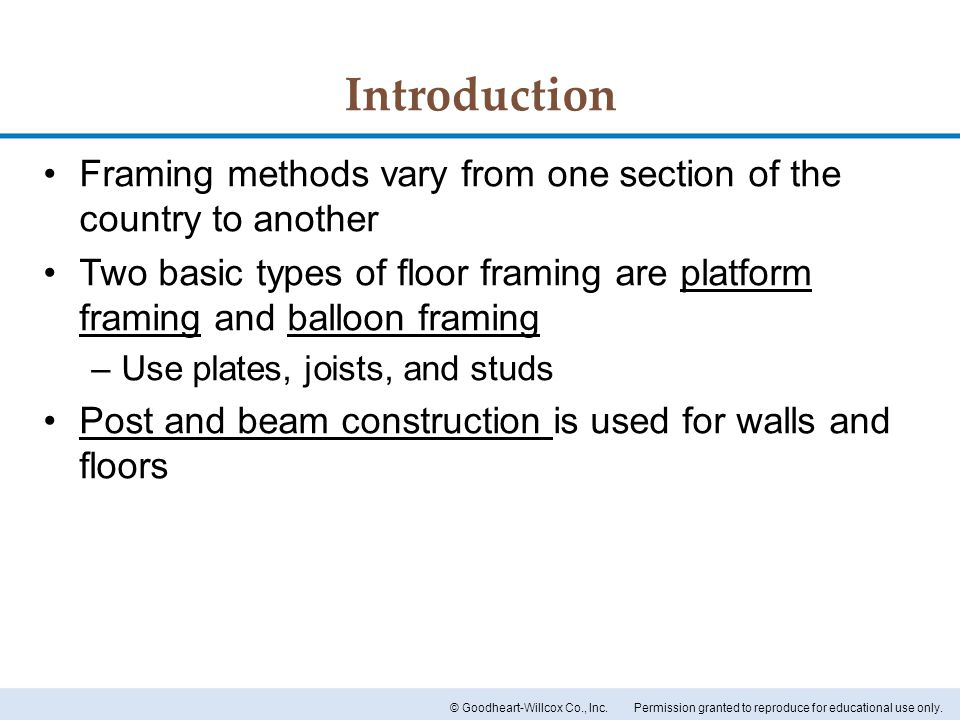 Introduction Framing methods vary from one section of the country to another.
