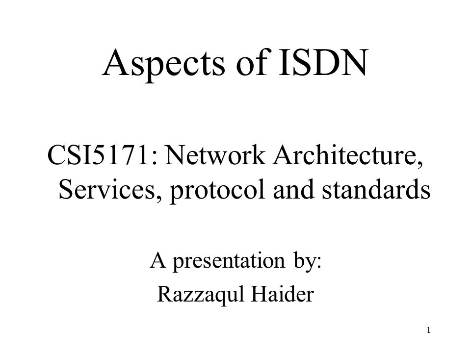 CSI5171: Network Architecture, Services, protocol and standards