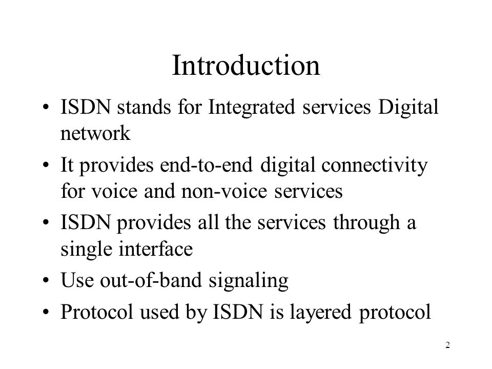 Introduction ISDN stands for Integrated services Digital network