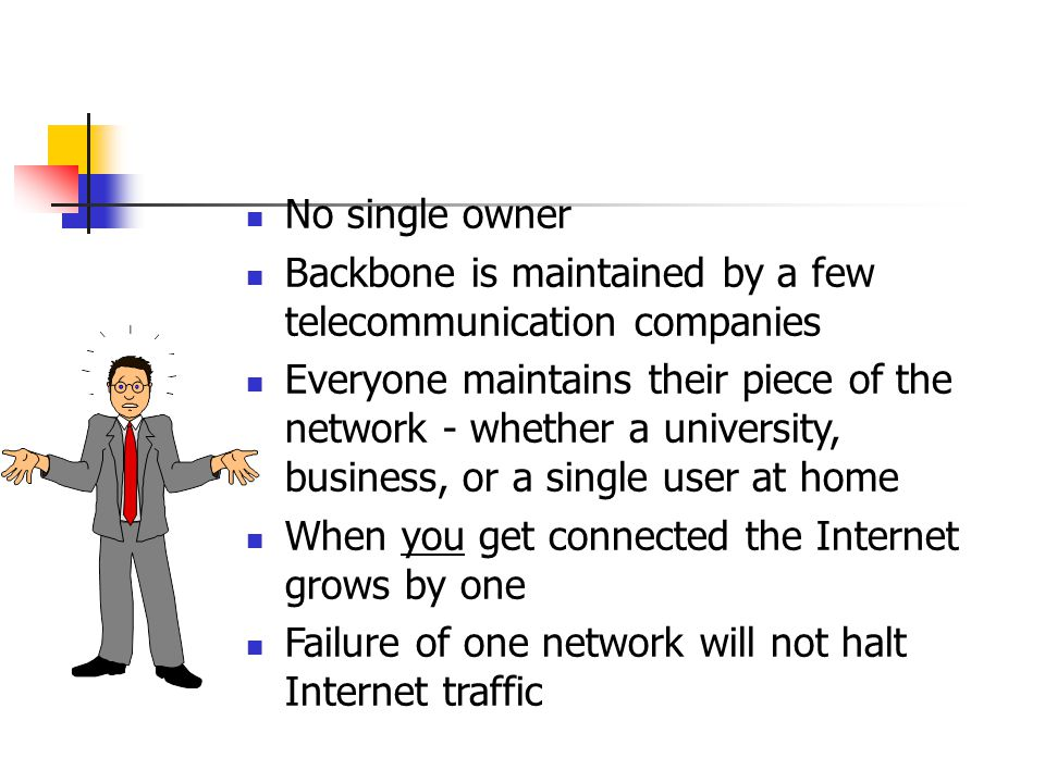 No single owner Backbone is maintained by a few telecommunication companies.