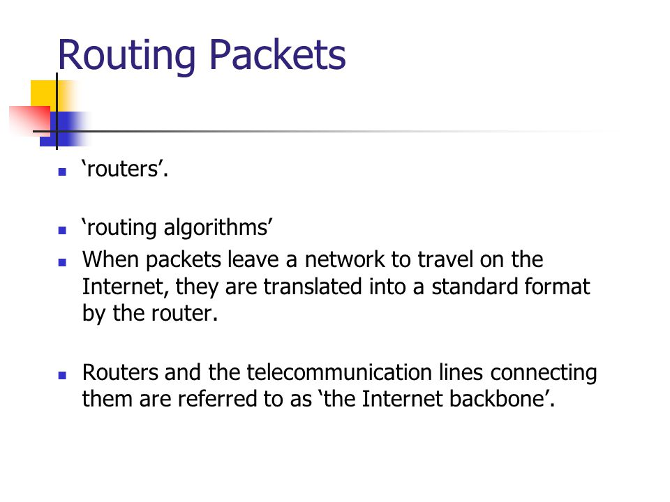 Routing Packets 'routers'. 'routing algorithms'