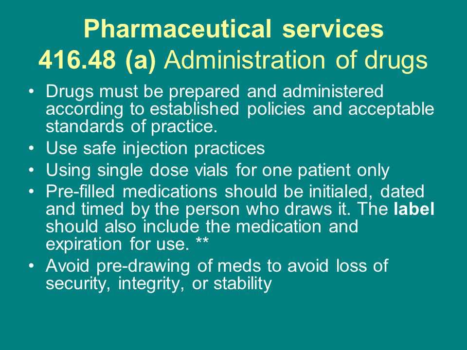 Pharmaceutical services (a) Administration of drugs