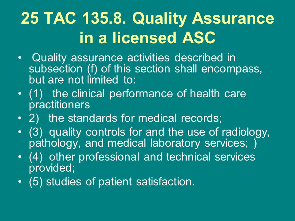 25 TAC Quality Assurance in a licensed ASC