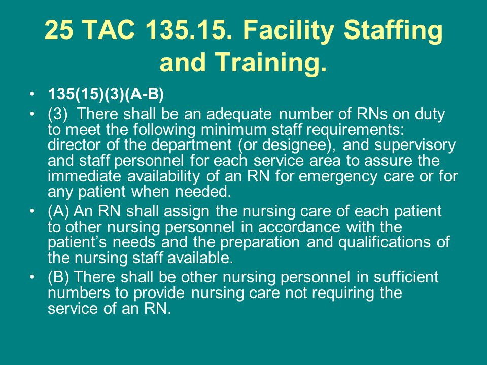 25 TAC Facility Staffing and Training.