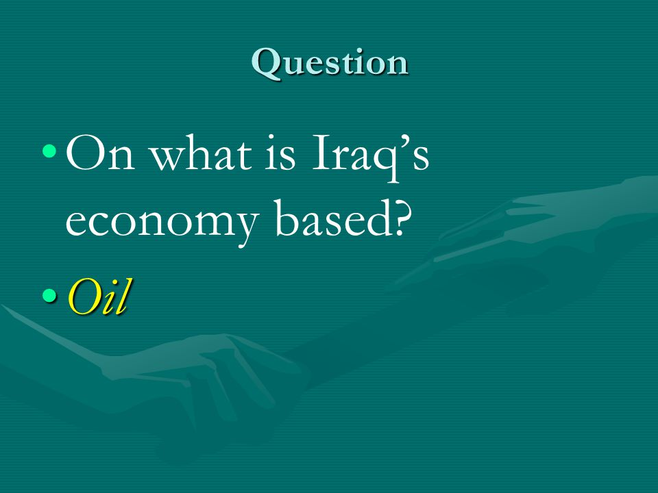 On what is Iraq's economy based Oil