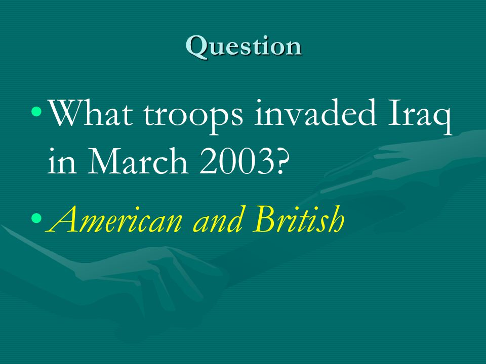 What troops invaded Iraq in March 2003 American and British