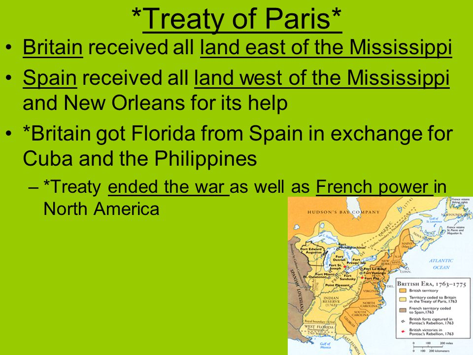 *Treaty of Paris* Britain received all land east of the Mississippi
