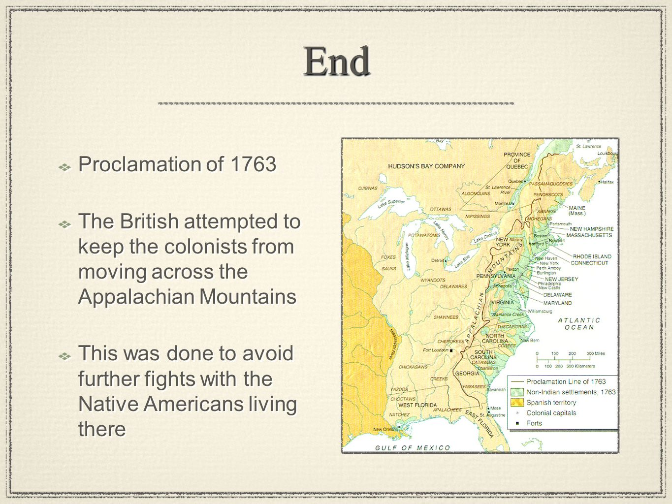 End Proclamation of The British attempted to keep the colonists from moving across the Appalachian Mountains.